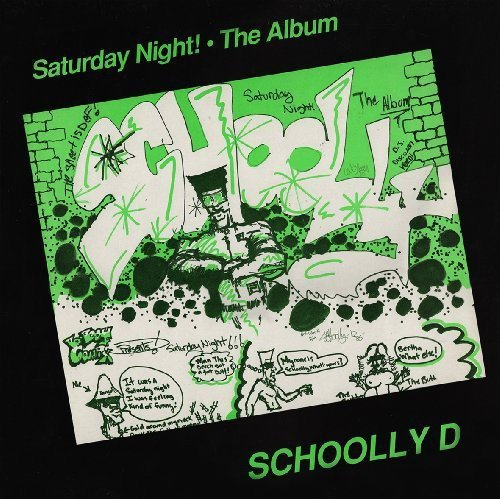 Schoolly D Saturday Night The Album