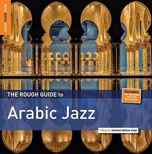 Rough Guide To Arabic Jazz Rough Guide To Arabic Jazz Rough Guide To Arabic Jazz