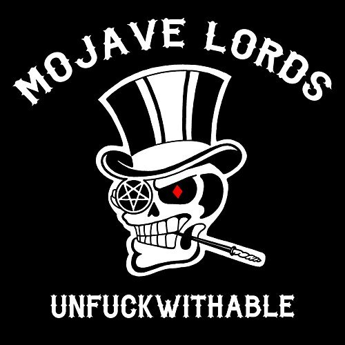 Mojave Lords Unfuckwithable