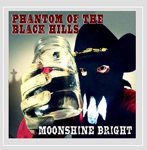 Phantom Of The Black Hills Moonshine Bright