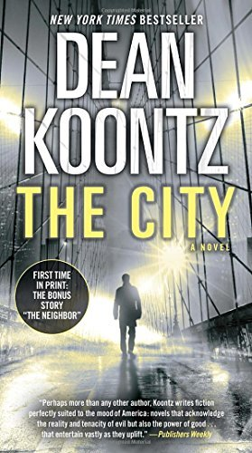 Dean Koontz The City (with Bonus Short Story The Neighbor)