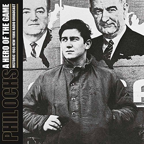 Phil Ochs Hero Of The Game