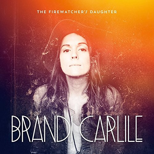 Brandi Carlile Firewatcher's Daughter