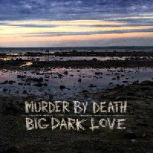 Murder By Death Big Dark Love