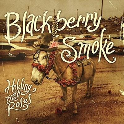Blackberry Smoke Holding All The Roses Explicit Version