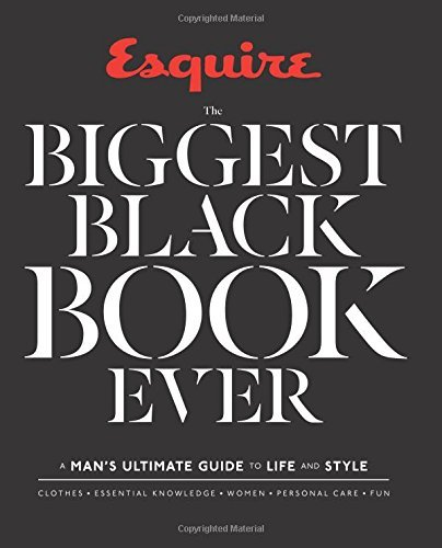 Esquire Esquire The Biggest Black Book Ever A Man's Ultimate Guide To Life And Style