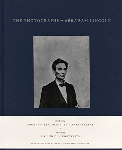 Peter Kunhardt The Photographs Of Abraham Lincoln