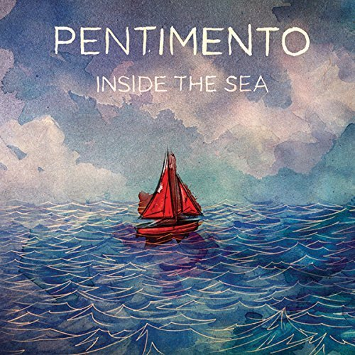 Pentimento Inside The Sea