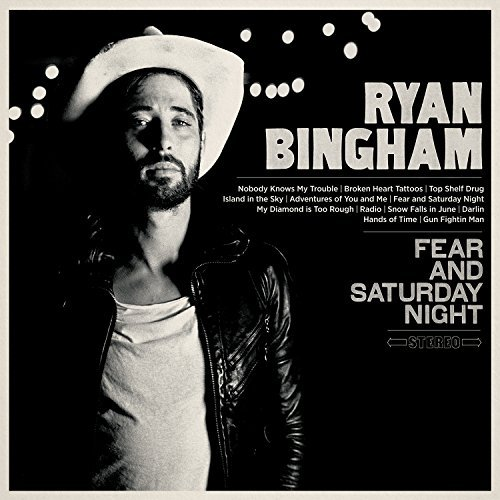 Ryan Bingham Fear & Saturday Night