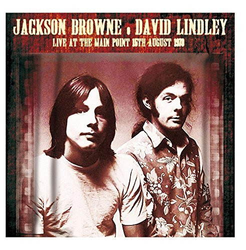 Browne Jackson & David Lindley Live At The Main Point 8 15 73