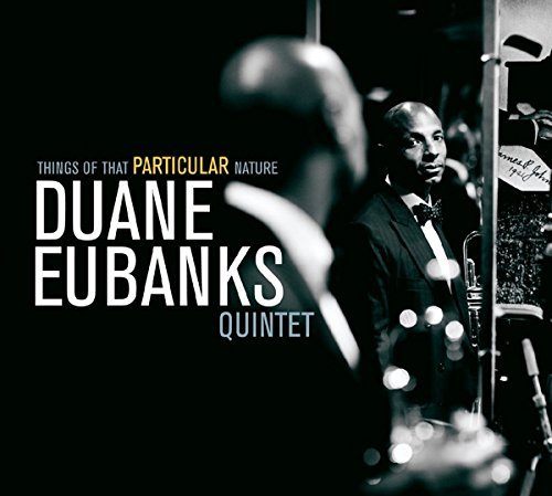 Duane Eubanks Things Of That Particular Natu