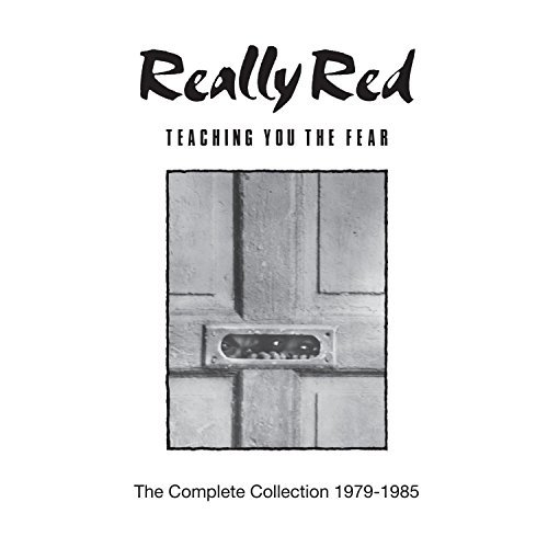Really Red Teaching You The Fear Complete Collection 1978 85