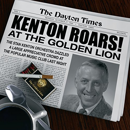 Stan Kenton Kenton Roars At The Golden Lio