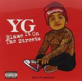 Yg Blame It On The Streets Explicit Version