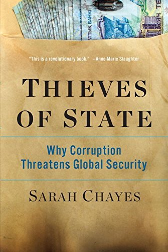 Sarah Chayes Thieves Of State Why Corruption Threatens Global Security