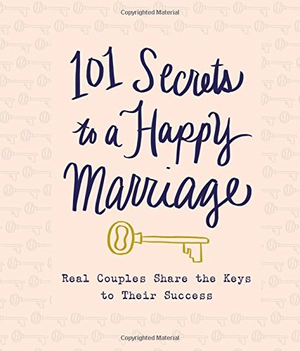Thomas Nelson 101 Secrets To A Happy Marriage Real Couples Share Keys To Their Success