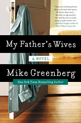Mike Greenberg My Father's Wives
