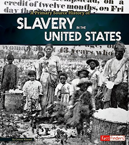 Allison Crotzer Kimmel A Primary Source History Of Slavery In The United