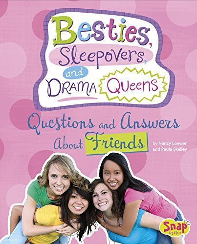 Nancy Loewen Besties Sleepovers And Drama Queens Questions And Answers About Friends