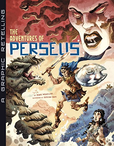 Mark Weakland The Adventures Of Perseus A Graphic Retelling