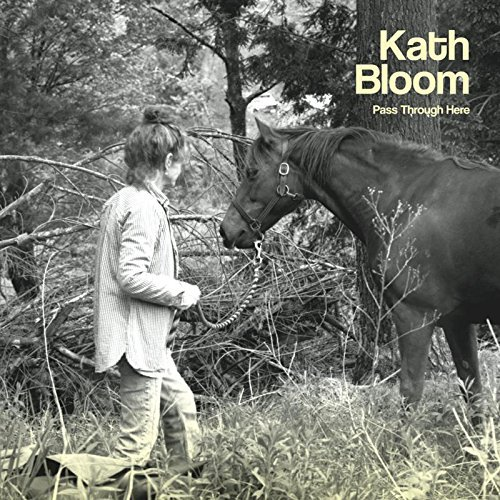 Kath Bloom Pass Through Here