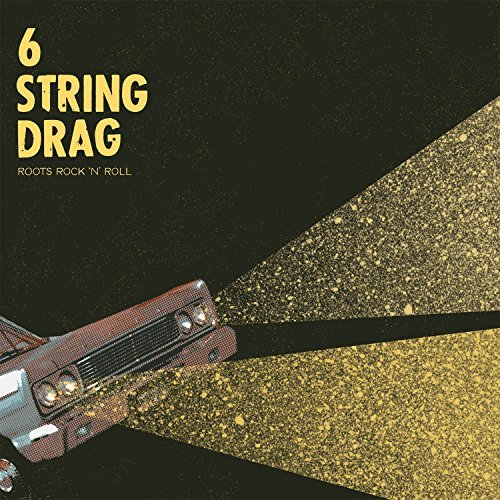 6 String Drag Roots Rock 'n' Roll
