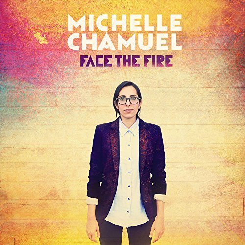 Michelle Chamuel Face The Fire