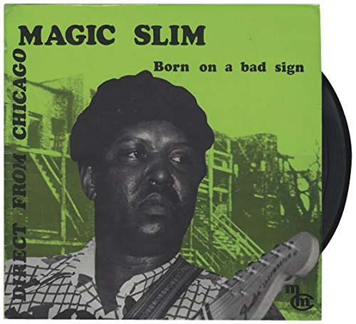 Magic Slim Born On A Bad Sign