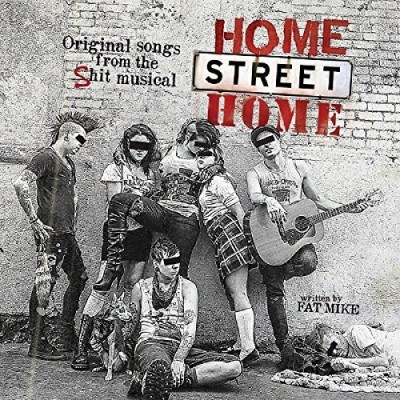 Nofx & Friends Home Street Home Original Songs From The Sh*t Musical
