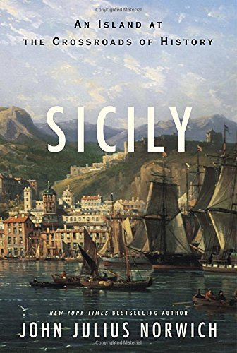 John Julius Norwich Sicily An Island At The Crossroads Of History