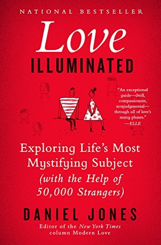 Daniel Jones Love Illuminated Exploring Life's Most Mystifying Subject (with Th