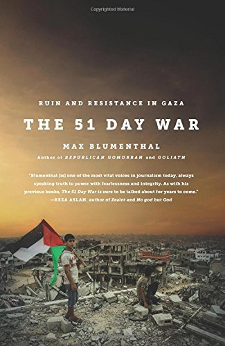 Max Blumenthal The 51 Day War Ruin And Resistance In Gaza