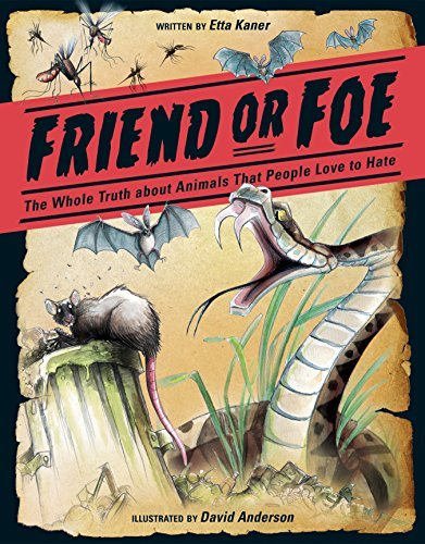 Etta Kaner Friend Or Foe The Whole Truth About Animals That People Love To