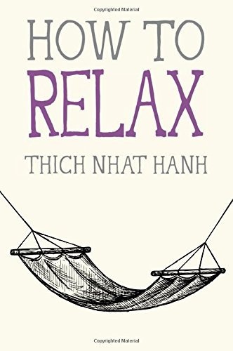 Thich Nhat Hanh How To Relax