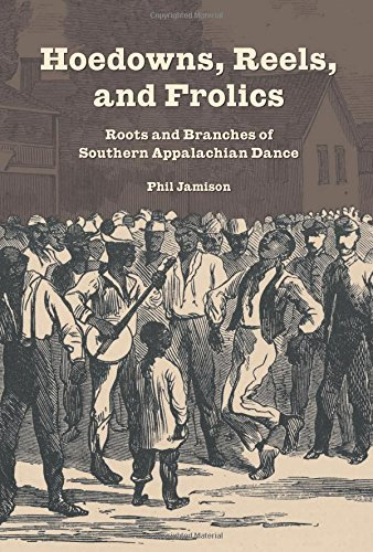 Phil Jamison Hoedowns Reels And Frolics Roots And Branches Of Southern Appalachian Dance