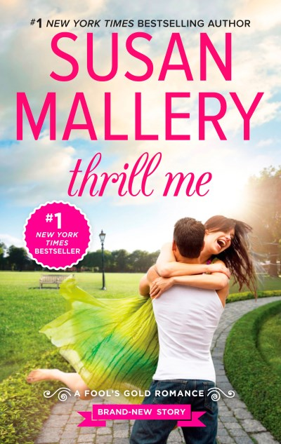 Susan Mallery Thrill Me An Irresistible Small Town Romance