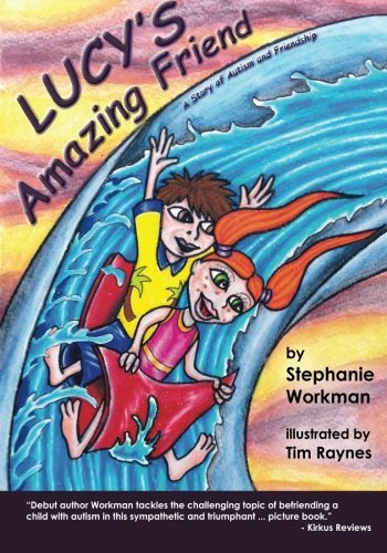 Stephanie Workman Lucy's Amazing Friend A Story Of Autism And Friendship