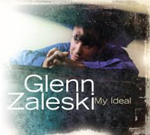 Glenn Zaleski My Ideal