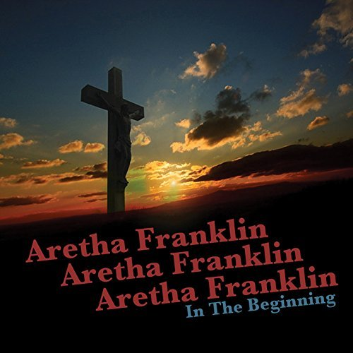 Aretha Franklin In The Beginning