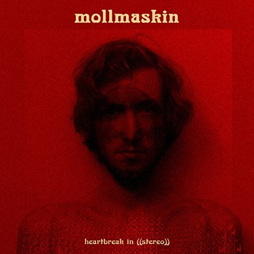 Mollmaskin Heartbreak In Stereo