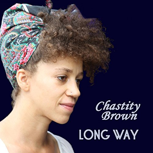 Chastity Brown Long Way