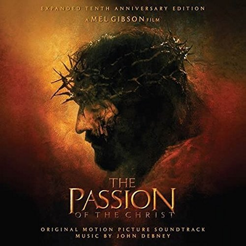 Passion Of The Christ Soundtrack 10th Anniversary
