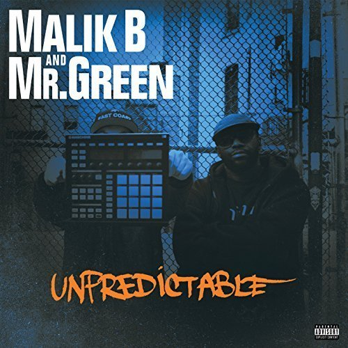 Malik B & Mr. Green Unpredictable