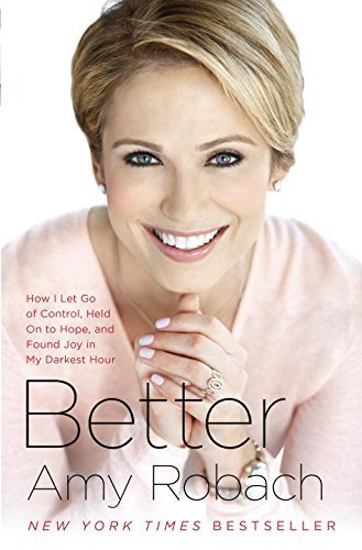 Amy Robach Better How I Let Go Of Control Held On To Hope And Fou