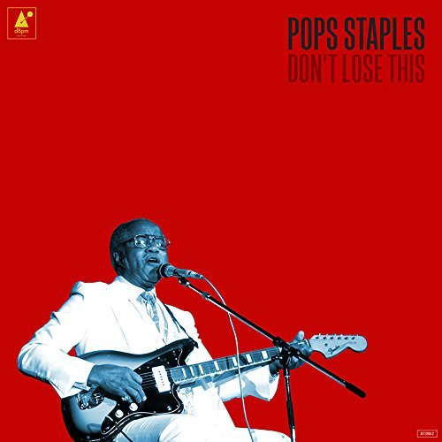 Pops Staples Don't Lose This