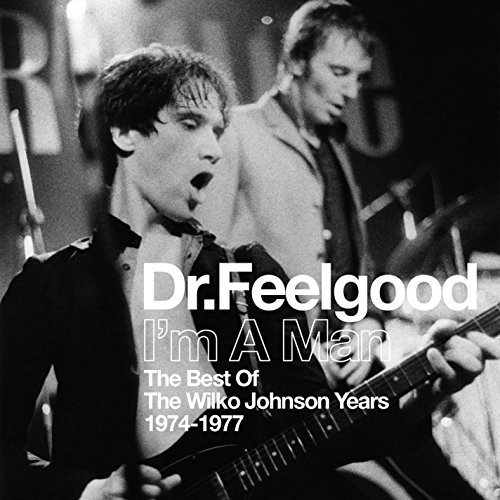 Dr. Feelgood Im A Man (best Of The Wilko Jo