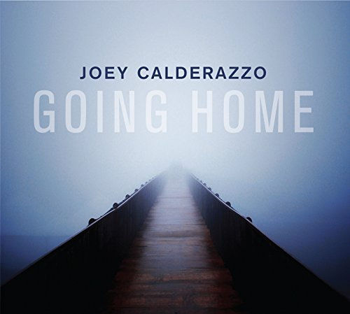 Joey Calderazzo Going Home