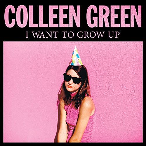 Colleen Green I Want To Grow Up
