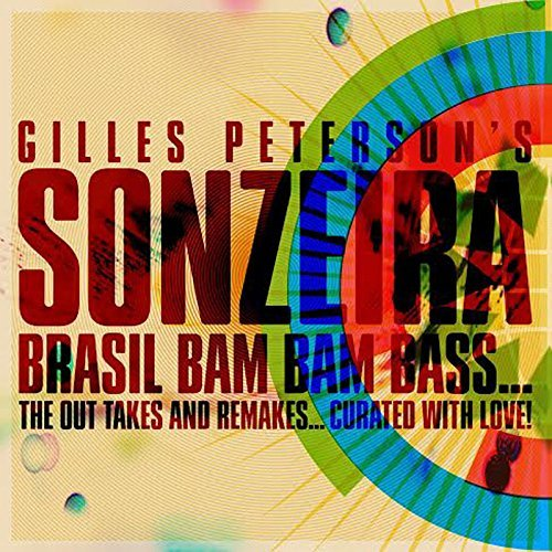 Gilles Peterson Presents Sonzeira Brasil Bam Bam Bass The Out Takes And Remakes Gilles Peterson Presents Sonzeira Brasil Bam Bam Bass The Out Takes And Remakes 2 CD