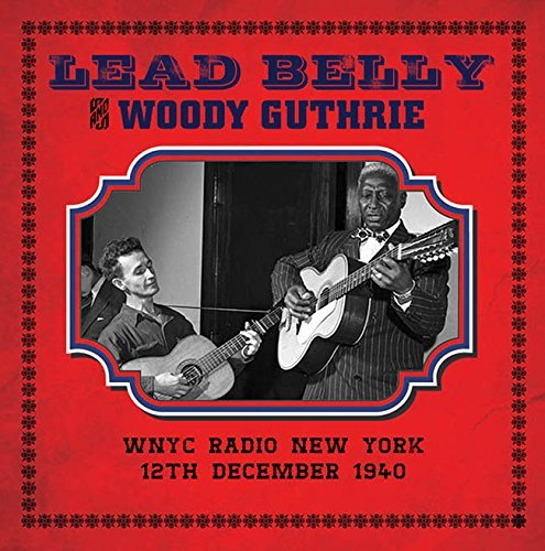 Leadbelly & Woody Guthrie Wnyc Radio Ny 12 12 40